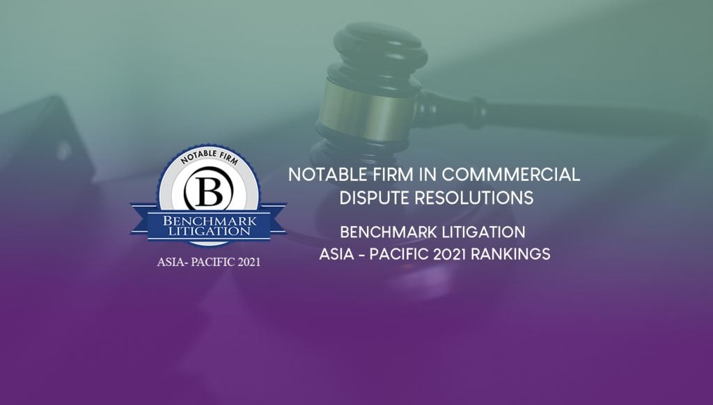 RBN Chambers has been ranked as one of the Notable Firms for Commercial Dispute Resolution – Benchmark Litigation Asia Pacific 2021
